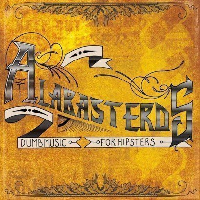 Alabasterds - Dumb Music For Hipsters