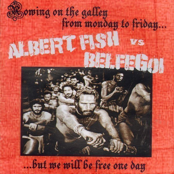 Albert Fish - Rowing On The Galley From Monday To Friday... - ...But We Will Be Free One Day