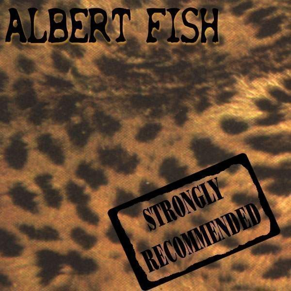 Albert Fish - Strongly Recommended