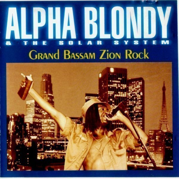 Alpha Blondy And The Solar System - Grand Bassam Zion Rock