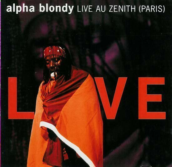 Alpha Blondy And The Solar System - Live Au Zenith (Paris)