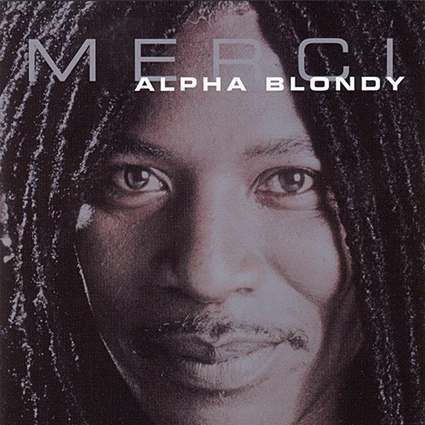 Alpha Blondy And The Solar System - Merci