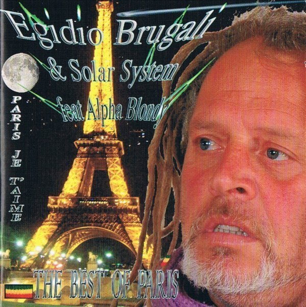 Alpha Blondy And The Solar System - The Best Of Paris … Paris Je T'aime