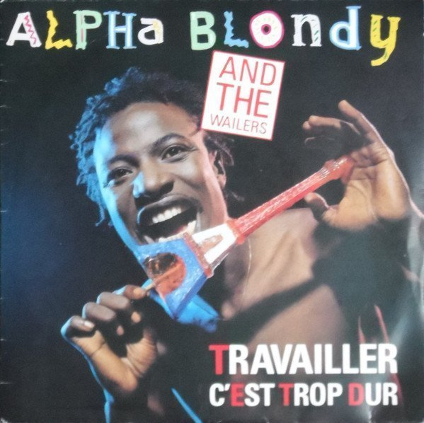 Alpha Blondy And The Solar System - Travailler C