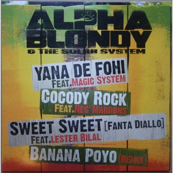 Alpha Blondy And The Solar System - Yana De Fohi