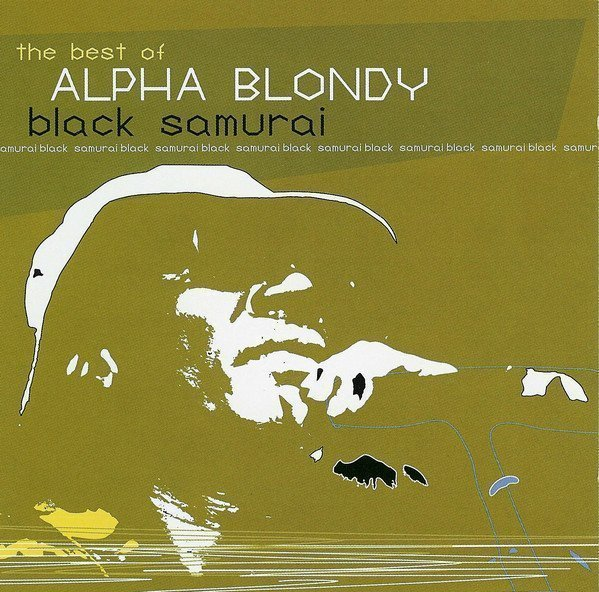 Alpha Blondy And The Wailers - Black Samurai (The Best Of)