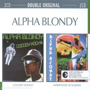 Alpha Blondy And The Wailers - Cocody Rock!!! / Apartheid Is Nazism