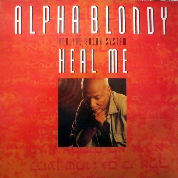 Alpha Blondy And The Wailers - Heal Me