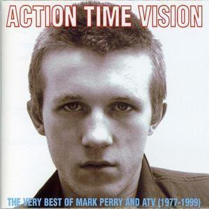 Alternative Tv - Action Time Vision: The Very Best Of Mark Perry And ATV (1977-1999)
