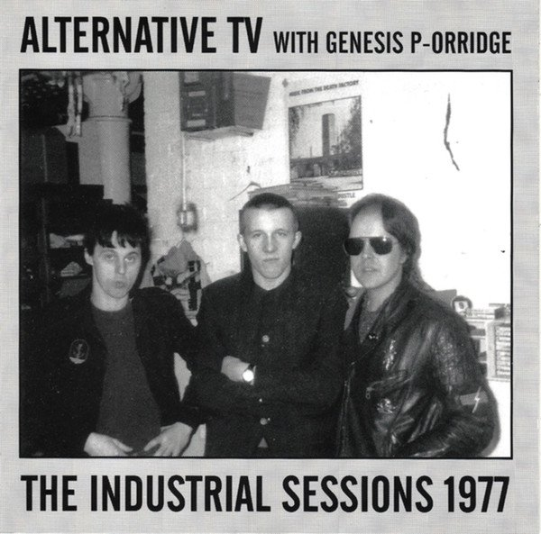 Alternative Tv - The Industrial Sessions 1977