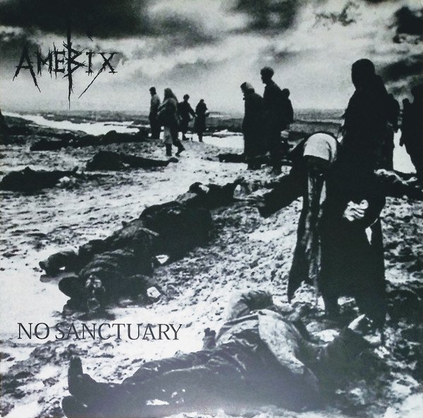 Amebix - No Sanctuary - The Spiderleg Recordings