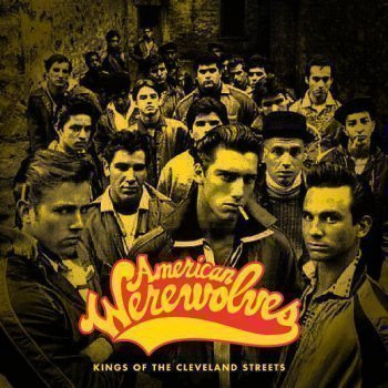 American Werewolves - Kings of the Cleveland Streets