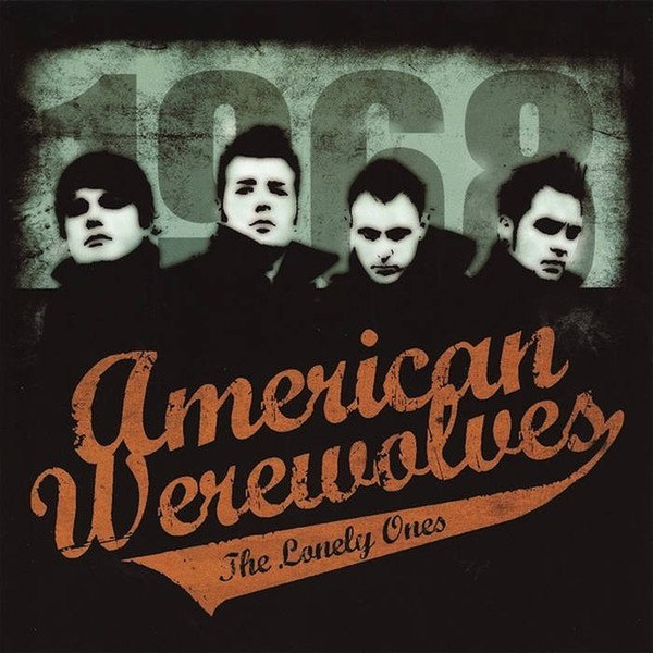 American Werewolves - The Lonely Ones