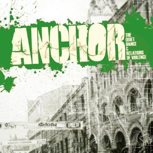 Anchor - The Quiet Dance & Revelations Of Violence