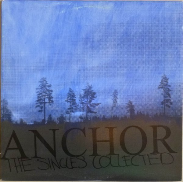 Anchor - The Singles Collected