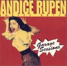 Andice Rupen - Garage Sessions
