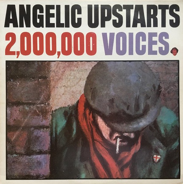 Angelic Upstarts - 2,000,000 Voices