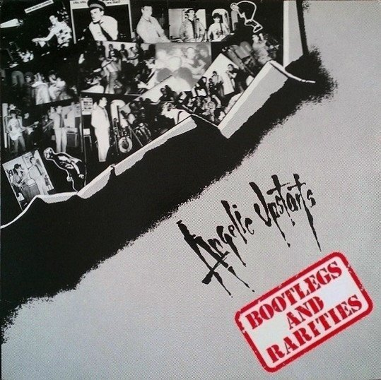 Angelic Upstarts - Bootlegs And Rarities