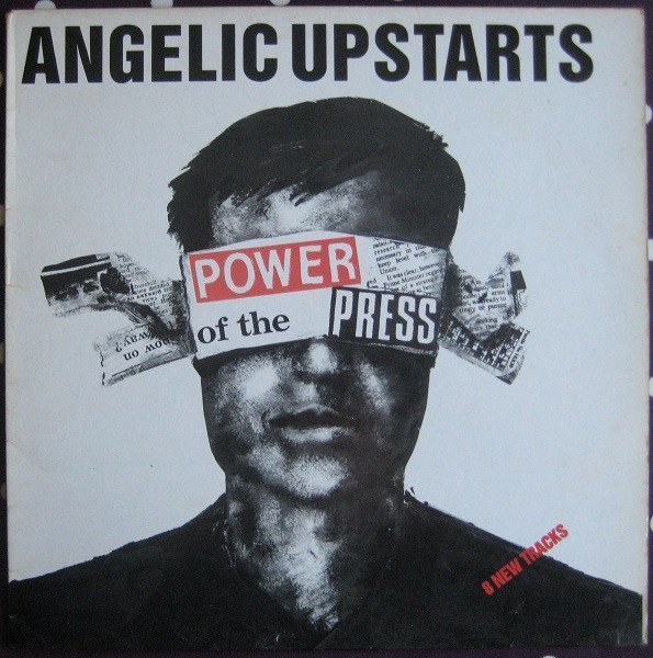 Angelic Upstarts - Power Of The Press