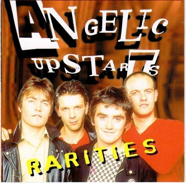 Angelic Upstarts - Rarities