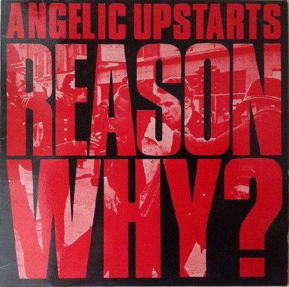Angelic Upstarts - Reason Why?