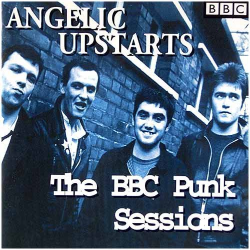 Angelic Upstarts - The BBC Punk Sessions