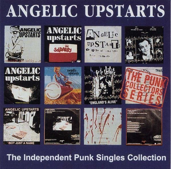 Angelic Upstarts - The Independent Punk Singles Collection