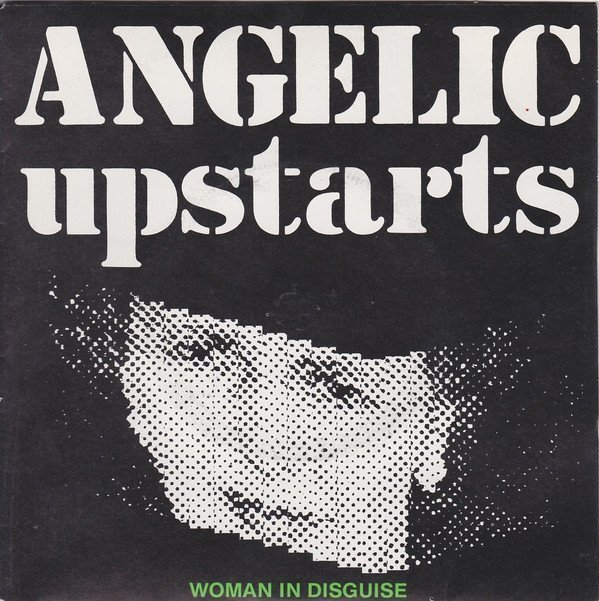 Angelic Upstarts - Woman In Disguise