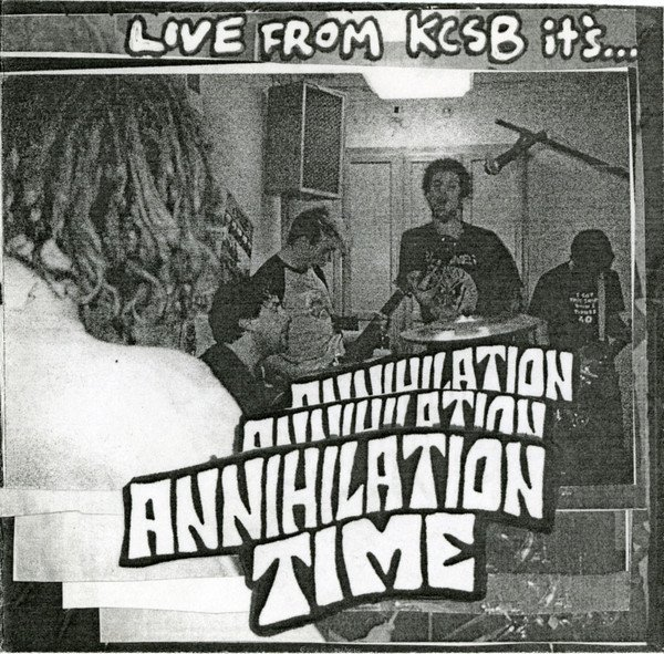 Annihilation Time - Live From KCSB It