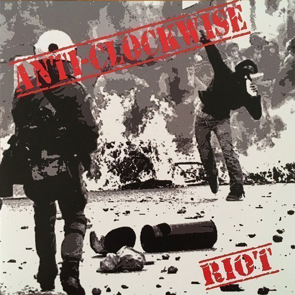 Anti Clockwise - Riot