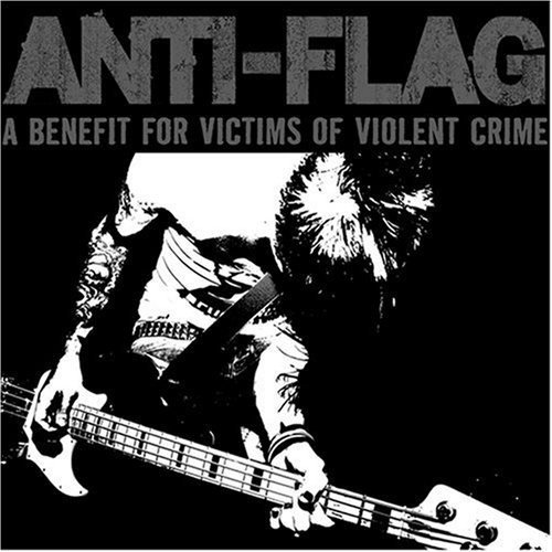 Anti flag - A Benefit For Victims Of Violent Crime