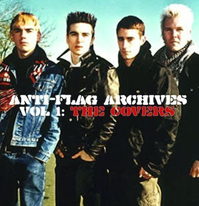 Anti flag - Archives Vol. 1: The Covers