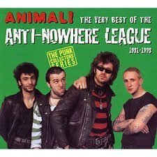 Anti nowhere League - Animal!  The Very Best Of The Anti-Nowhere League 1981-1998