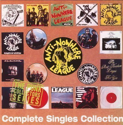 Anti nowhere League - Complete Singles Collection