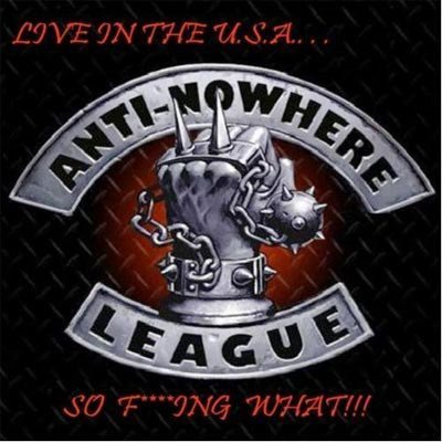 Anti nowhere League - Live In The U.S.A...So F**king What!!
