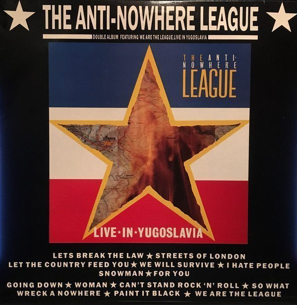 Anti nowhere League - Live In Yugoslavia / We Are...The League