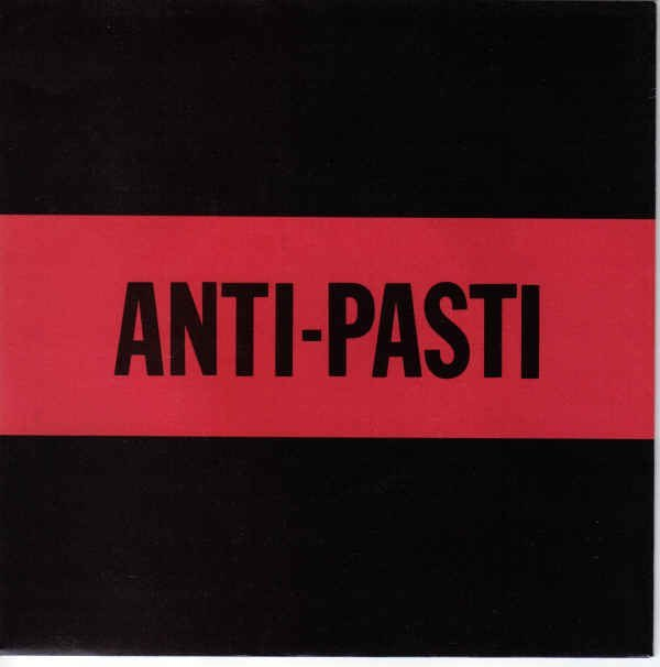 Anti pasti - East To The West / Burn In Your Own Flames