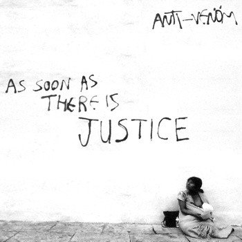 Anti venöm - As Soon As There Is Justice