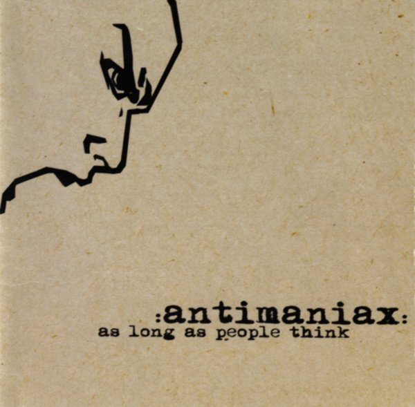Antimaniax - As Long As People Think
