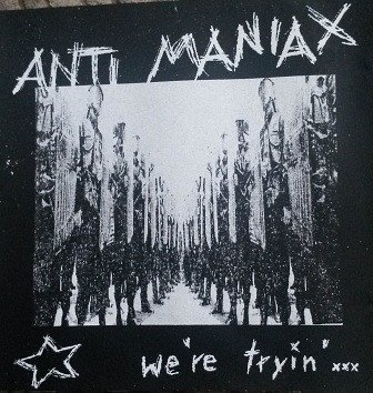 Antimaniax - We`re Tryin` ...
