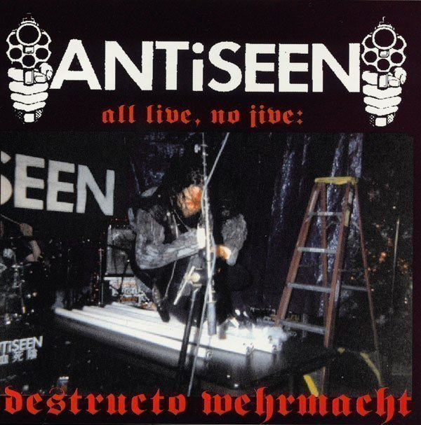 Antiseen - All Live, No Jive: Destructo Wehrmacht