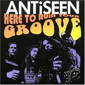 Antiseen - Here To Ruin Your Groove