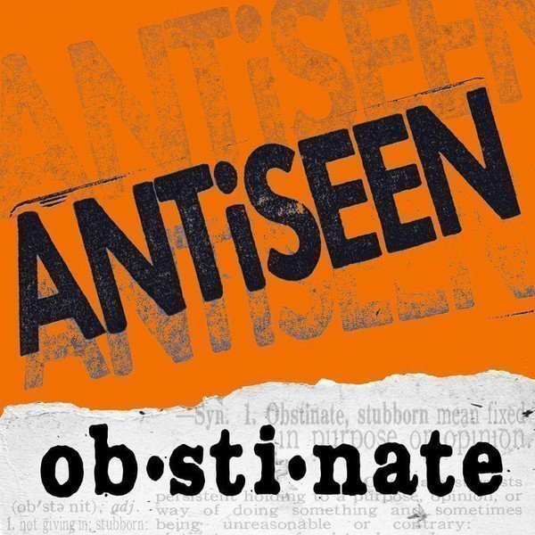 Antiseen - Obstinate