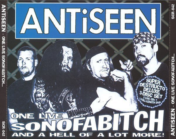 Antiseen - One Live Son Of A Bitch... And A Hell Of A Lot More!
