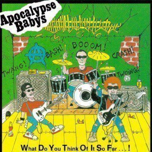 Apocalypse Babys - What Do You Think Of It So Far...!