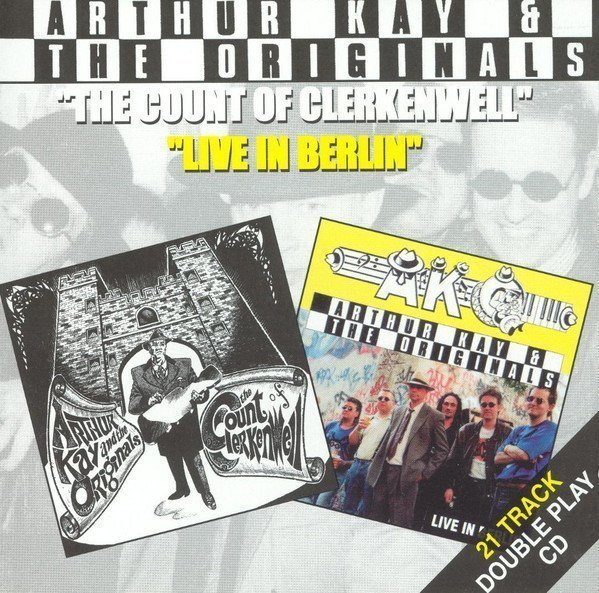 Arthur Kay And The Originals - The Count Of Clerkenwell / Live In Berlin