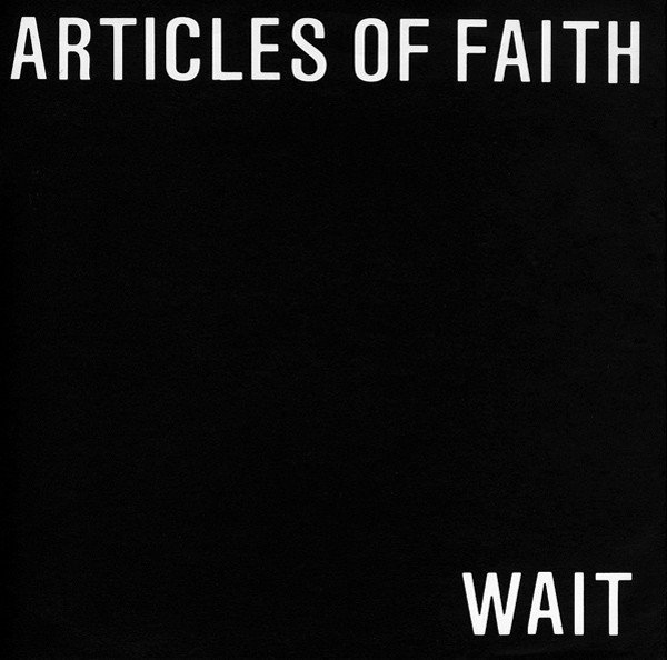 Articles Of Faith - Wait