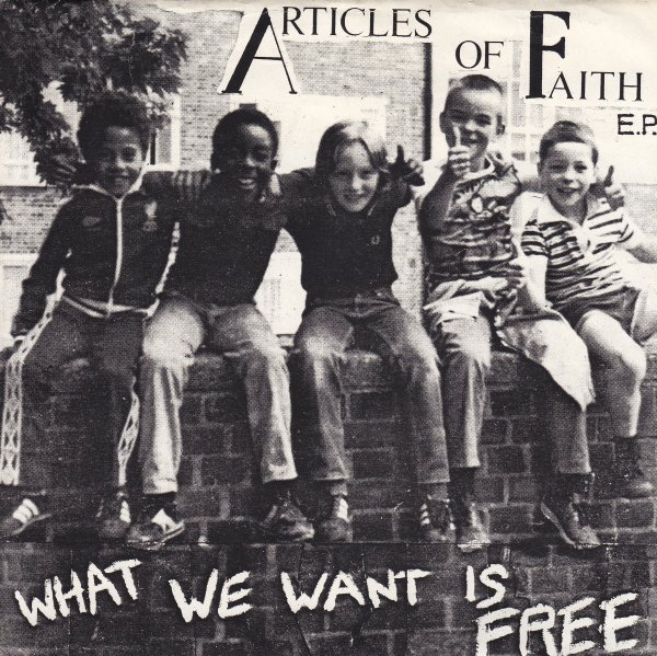 Articles Of Faith - What We Want Is Free