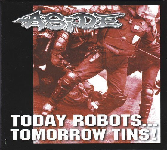 Aside - The Truth They Know / Today Robots... Tomorrow Tins!