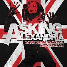 Asking Alexandria - Live From Brixton And Beyond